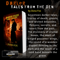 """DARK TALES FROM THE DEN"" by Dona Fox"