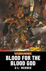 Blood for the Blood God, by CL Werner