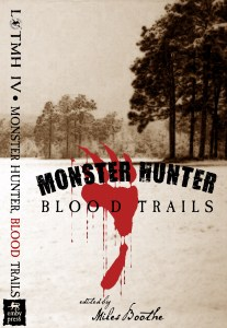 Monster Hunter: Blood Trails. Coming soon from Emby Press.