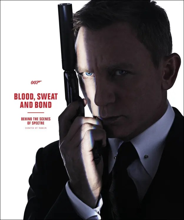 Blood, Sweat and Bond: Behind the Scenes of Spectre