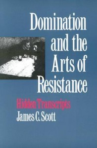 Domination and the Arts of Resistance