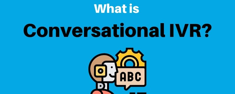 What is Conversational IVR