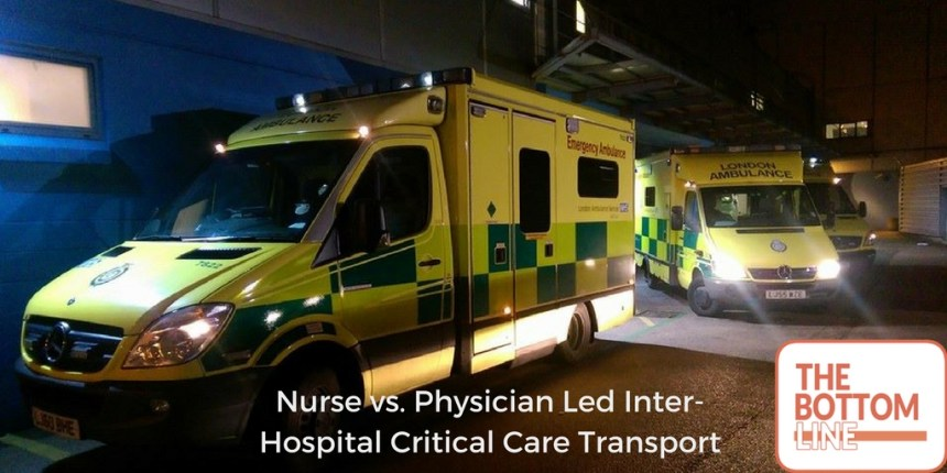 nurse vs physician led transport