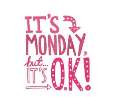 Why I Love Mondays!!!