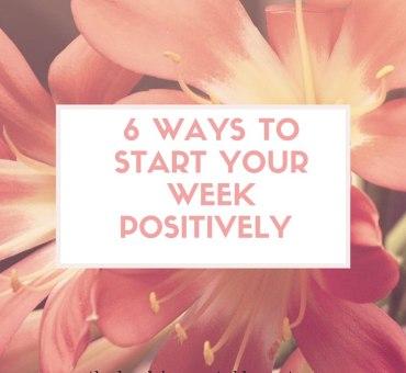 6 τρόποι για να ξεκινήσει θετικά η εβδομάδα σου