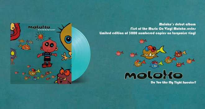 Moloko's Do You Like My Tight Sweater Limited Edition Turquoise Vinyl