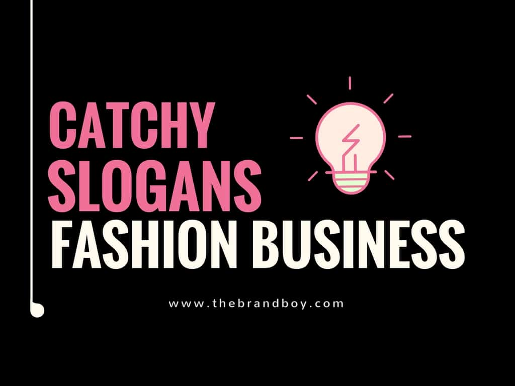 62 catchy fashion company slogan ideas for Catchy phrases for fashion