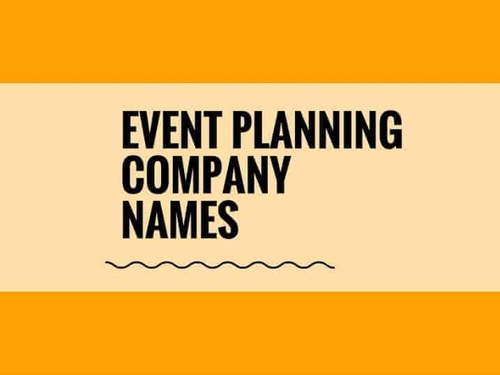 91 Creative Event Planning Company names Ideas Entrepreneur blog