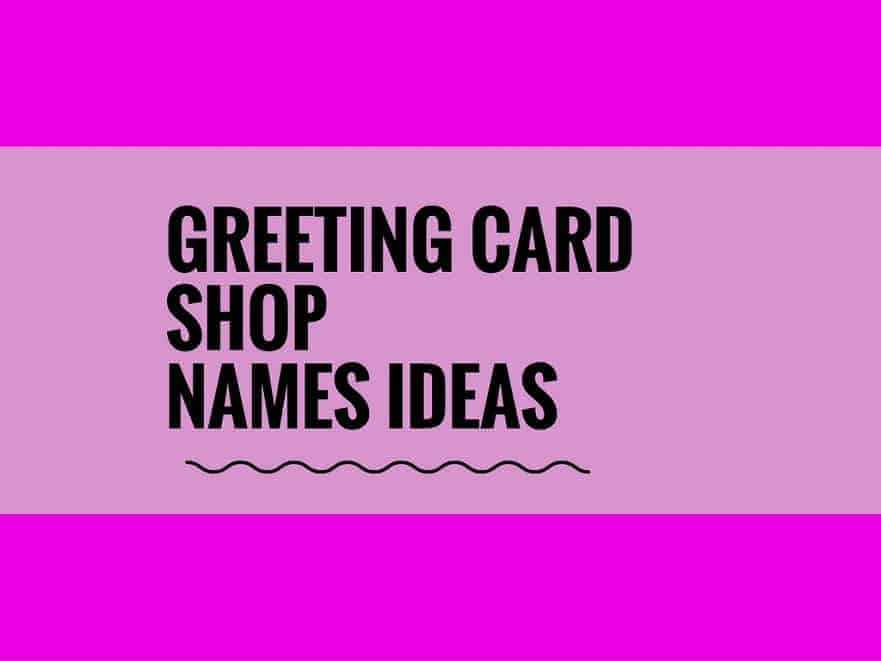 65 catchy greeting card shop names thebrandboy m4hsunfo