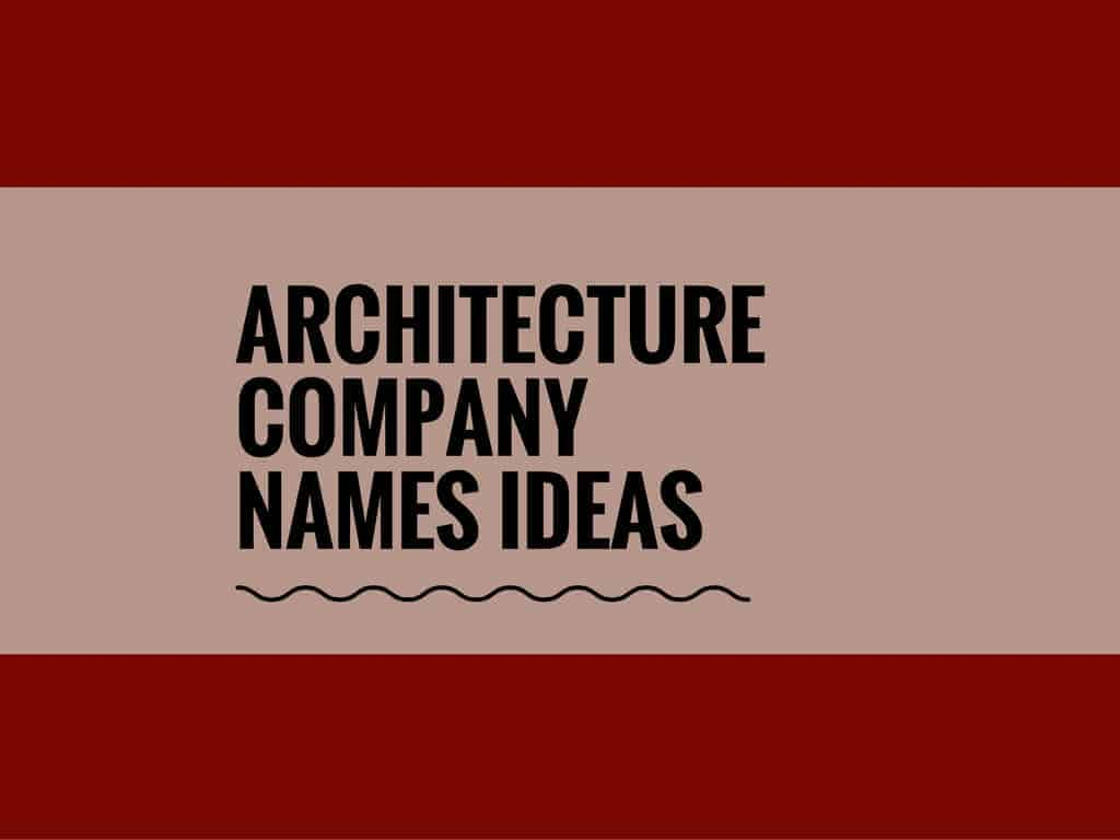 67 catchy architecture company names