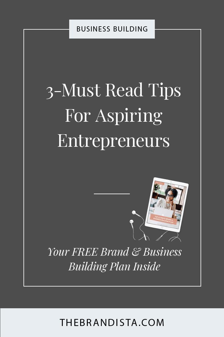 3 Must Read Tips For Aspiring Entrepreneurs