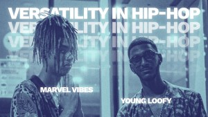 Versatility in Hip-Hop FT. Marvel Vibes X Young Loofy