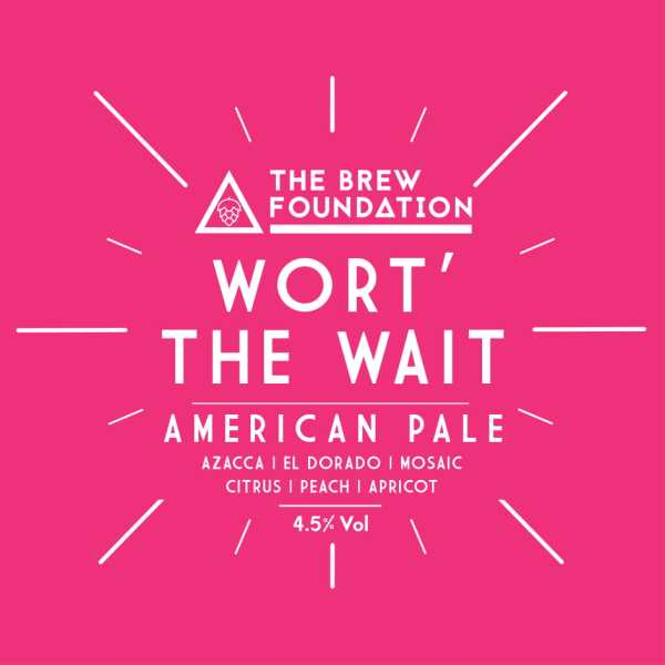 Wort' The Wait Brew Foundation