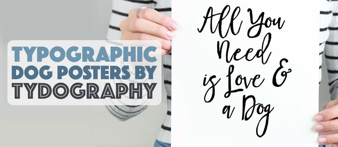 Printable Typographic Dog Posters by Tydography