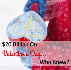 $20 Billion On Valentine's Day - Who Knew? Feature Image