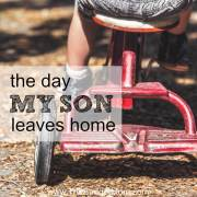 The Day My Son Leaves Home
