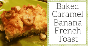 Baked Caramel Banana French Toast Facebook