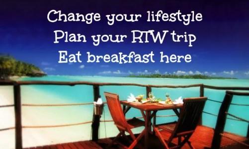 Takeaways to Breakaway – Take a RTW trip to save money