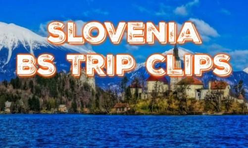 BS Trip Clips – Slovenia
