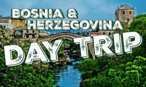 Bosnia and Herzegovina Day Tours | Easy Itinerary from Croatia