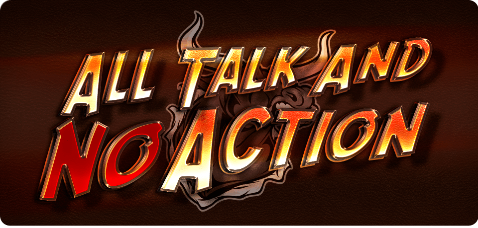 Image result for all talk no action