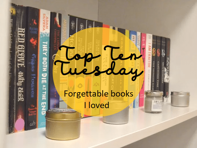 Top Ten Tuesday: Forgettable books I loved