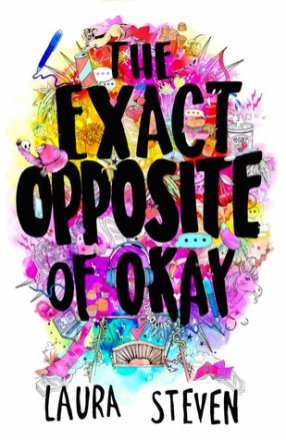 The Exact Opposite of Okay by Laura Steven