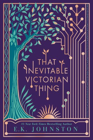 That Inevitable Victorian Things by E.K. Johnston