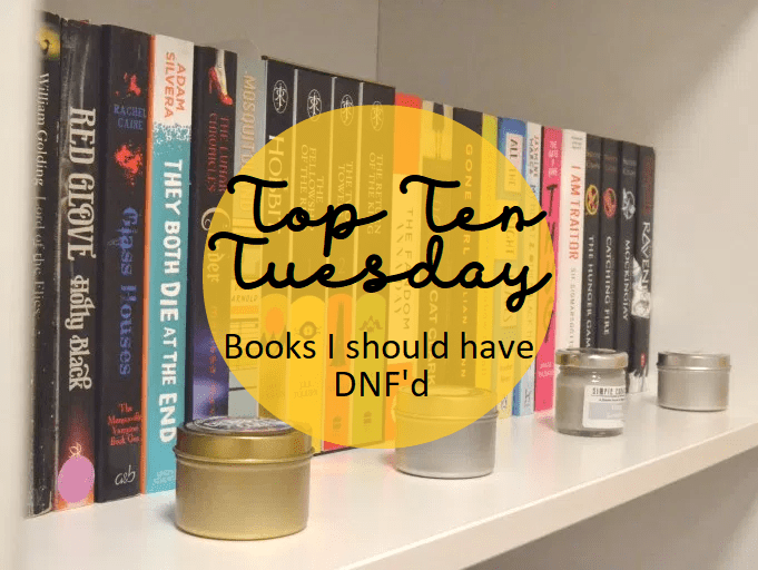 Top Ten Tuesday: Books I should have DNF'd