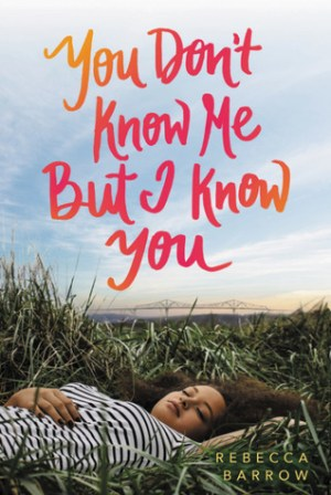 You Don't Know Me But I Know You by Rebecca Barrow