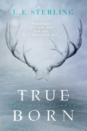True Born by L.E. Sterling
