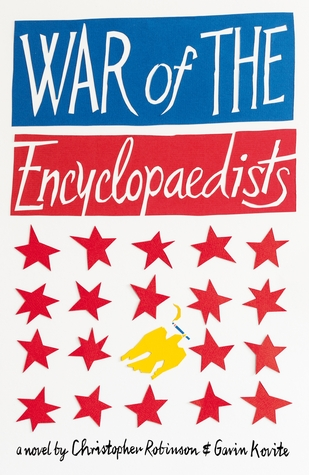 War of the Encyclopaedists by Christopher Robinson and Gavin Kovito