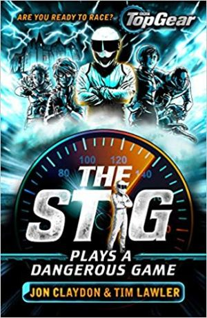 The Stig Plays a Dangerous Game by Jon Claydon and Tim Lawler
