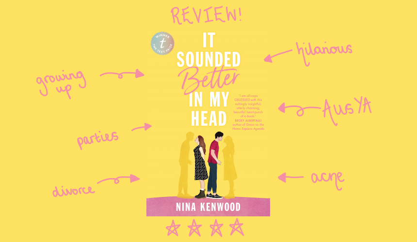 REVIEW: It Sounded Better in My Head by Nina Kenwood