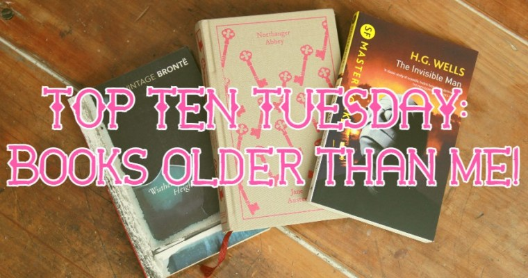 TOP TEN TUESDAY: Books written before I was born