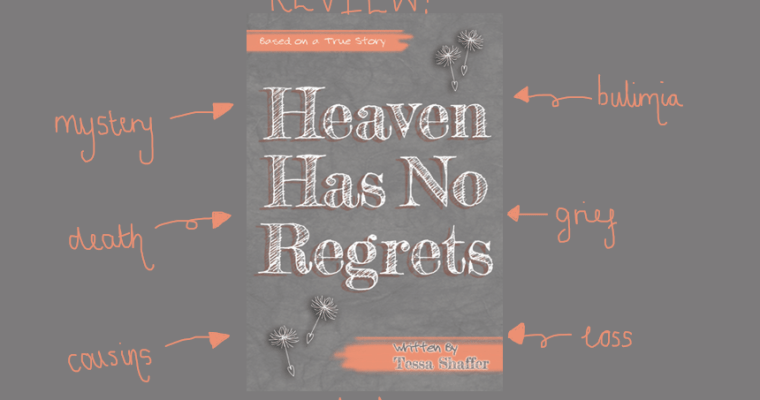 BOOK REVIEW: Heaven Has No Regrets by Tessa Shaffer
