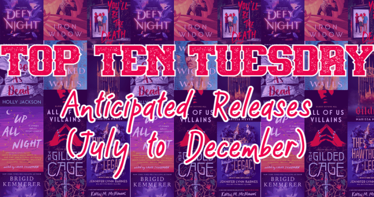 TOP TEN TUESDAY: 2021 Anticipated Releases (July-Dec)