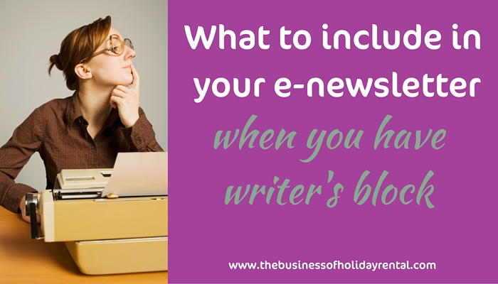 What To Include In Your Holiday Home Newsletter When You Have Writer's Block