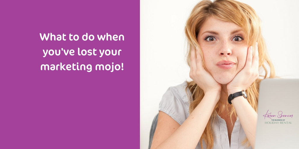 What To Do When You've Lost Your Marketing Mojo