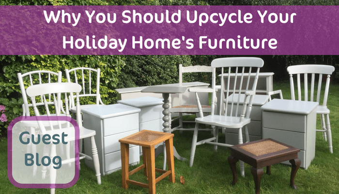 Why You Should Upcycle Your Holiday Cottage Furniture