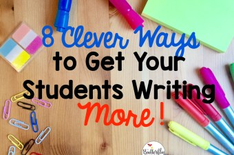 8 Clever Ways to Get Students Writing More