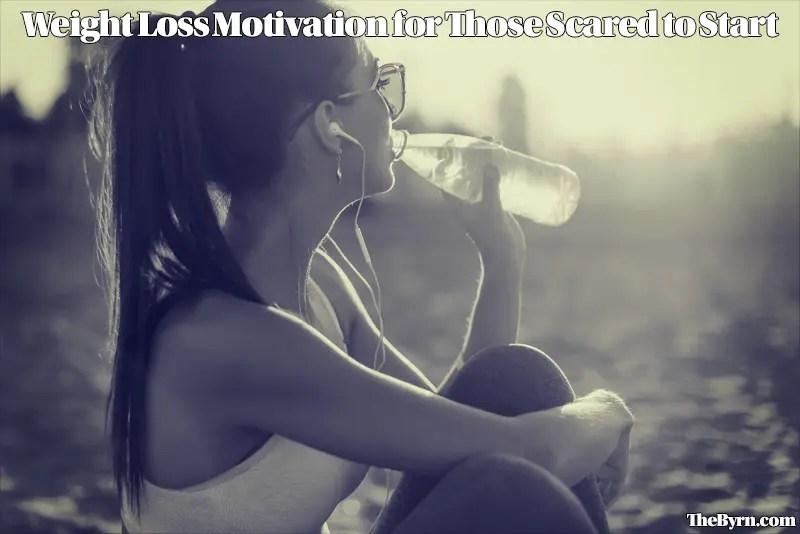Weight Loss Motivation for Those Scared to Start