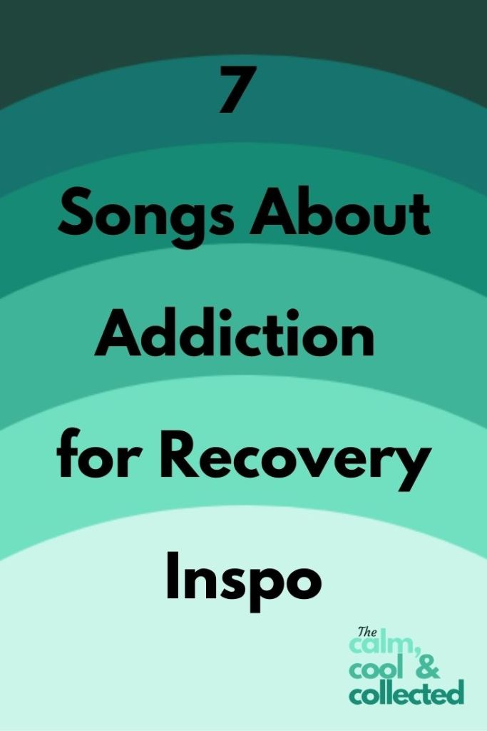 7 Songs About Addiction for Recovery Inspo hero pin 3