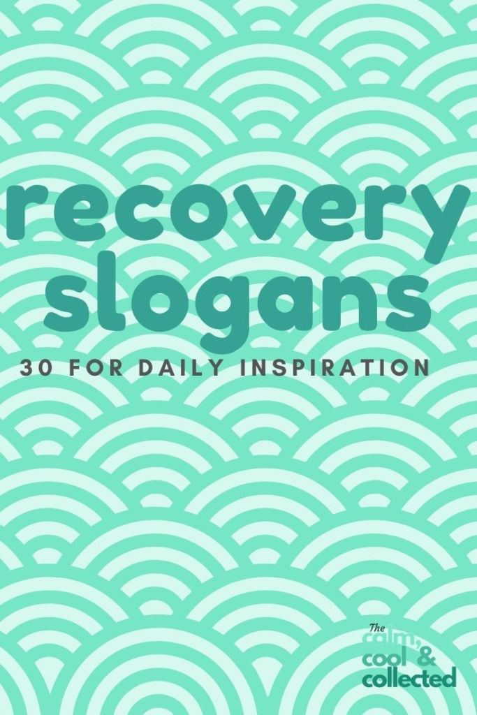30 Recovery Slogans to Use as Daily Reminders pin 3