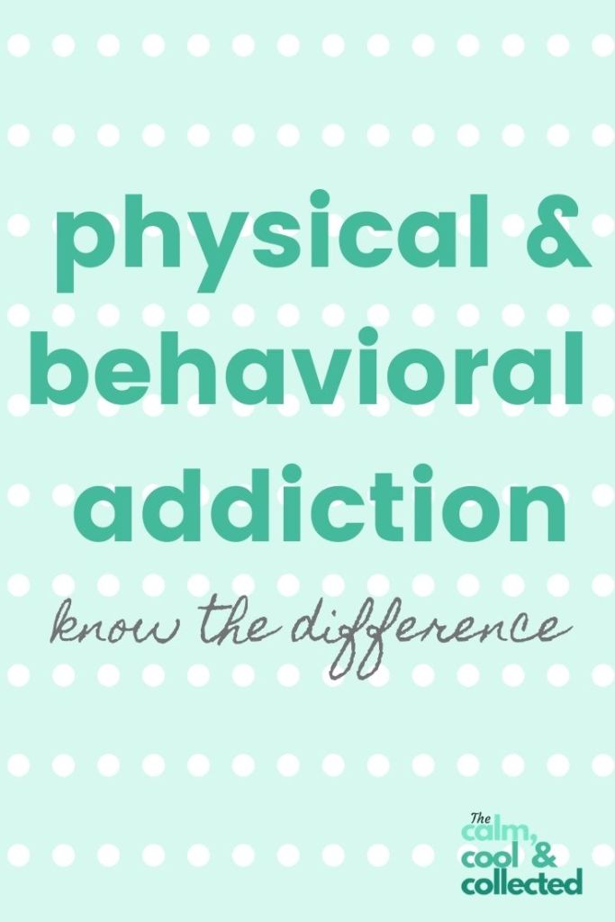 The Difference Between Physical Addiction, Behavioral Addiction and Impulse Disorders pin 3