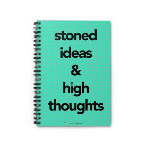 Stoned Ideas & High Thoughts Notebook