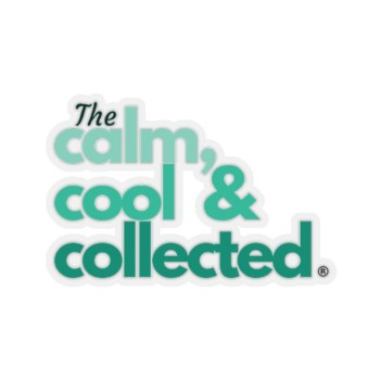 THE CALM, COOL & COLLECTED <br> Sticker