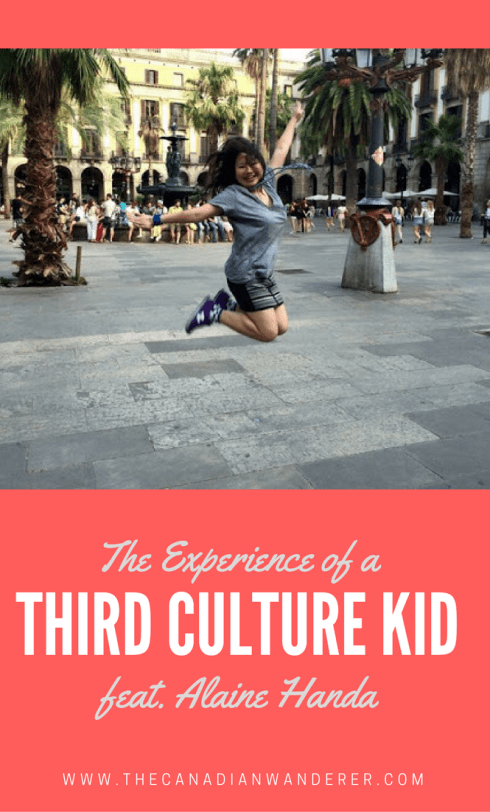Experience of a Third Culture Kid featuring Alaine Handa - Learn what it is to live as a TCK