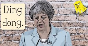 """Theresa May bricked up in mine shaft saying """"DING DONG"""" monument to Thatcher OTP"""