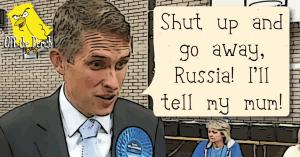 """Gavin Williamson saying: """"shut up and go away, Russia. I'll tell my mum!"""""""